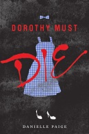 Booktalk & More: Review: Dorothy Must Die by Danielle Paige